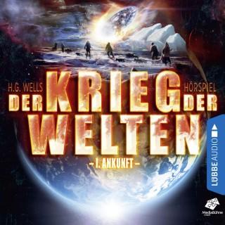 H.G. Wells: Ankunft - Der Krieg der Welten, Teil 1