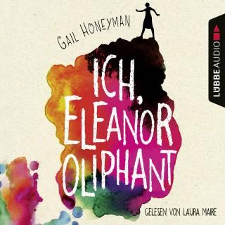 Gail Honeyman: Ich, Eleanor Oliphant (Gekürzt)