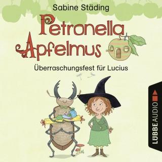 Sabine Städing: Petronella Apfelmus - Überraschungsfest für Lucius (Hörspiel)