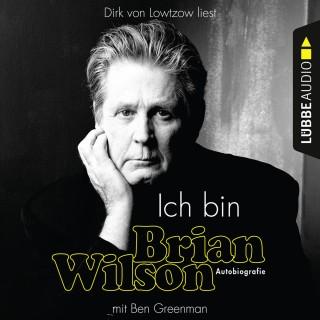 Brian Wilson, Ben Greenman: Ich bin Brian Wilson (Ungekürzt)