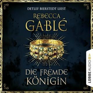 Rebecca Gablé: Die fremde Königin - Otto der Große 2 (Gekürzt)