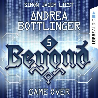 Andrea Bottlinger: GAME OVER - Beyond - Die Cyberpunk-Romanserie 5 (Ungekürzt)
