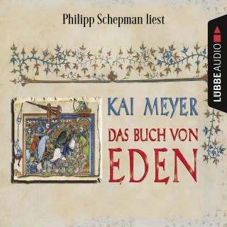 Kai Meyer: Das Buch von Eden (Gekürzt)