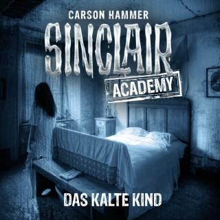 Carson Hammer: John Sinclair, Sinclair Academy, Folge 10: Das kalte Kind (Gekürzt)