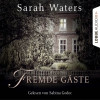 Sarah Waters: Fremde Gäste (Ungekürzt)