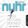 Dieter Nuhr: Die Rettung der Welt - Meine Autobiografie (Gekürzt)