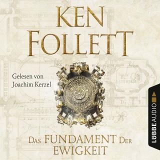 Ken Follett: Das Fundament der Ewigkeit - Kingsbridge-Roman 3 (Gekürzt)