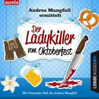 Harry Kämmerer: Der Ladykiller vom Oktoberfest - Andrea Mangfall ermittelt (Ungekürzt)