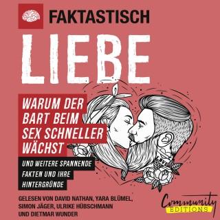 Faktastisch: Faktastisch - Liebe - Warum der Bart beim Sex schneller wächst (Ungekürzt)