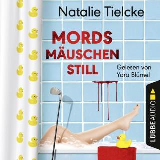 Natalie Tielcke: Mordsmäuschenstill (Ungekürzt)