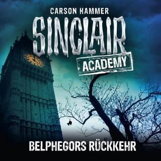 Carson Hammer: John Sinclair, Sinclair Academy, Folge 13: Belphegors Rückkehr (Gekürzt)
