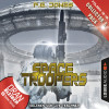 P. E. Jones: Space Troopers, Collector's Pack: Folgen 13-18 (Ungekürzt)