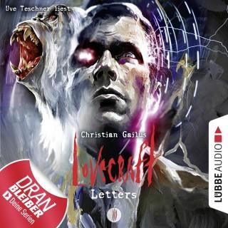 Christian Gailus: Lovecraft Letters - Lovecraft Letters, Folge 3 (Ungekürzt)
