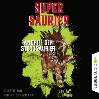 Jay Jay Burridge: Angriff der Stegosaurier - Supersaurier 2 (Gekürzt)