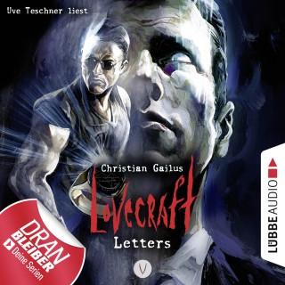 Christian Gailus: Lovecraft Letters - Lovecraft Letters, Folge 5 (Ungekürzt)