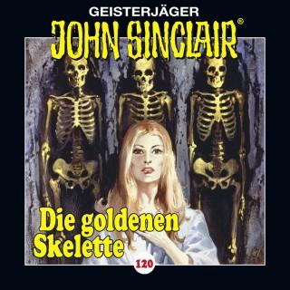 Jason Dark: John Sinclair, Folge 120: Die goldenen Skelette. Teil 2 von 4 (Gekürzt)