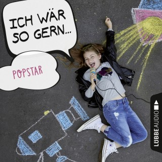 Christian Bärmann, Martin Maria Schwarz: Ich wär so gern Popstar (Ungekürzt)
