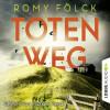 Romy Fölck: Totenweg (Gekürzt)