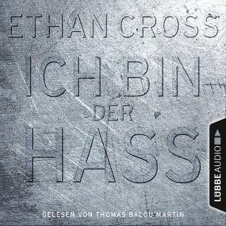 Ethan Cross: Ich bin der Hass - Ein Shepherd Thriller 5 (Gekürzt)