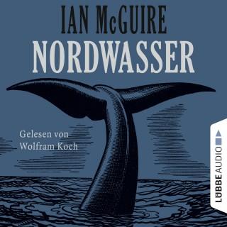 Ian McGuire: Nordwasser (Ungekürzt)