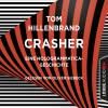Tom Hillenbrand: Crasher - Kurzgeschichte (Ungekürzt)