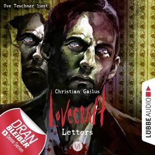 Christian Gailus: Lovecraft Letters - Lovecraft Letters, Folge 6 (Ungekürzt)