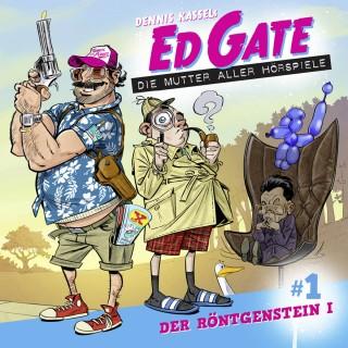Dennis Kassel: Ed Gate - Die Mutter aller Hörspiele, Folge 1: Der Röntgenstein - Teil 1 von 2