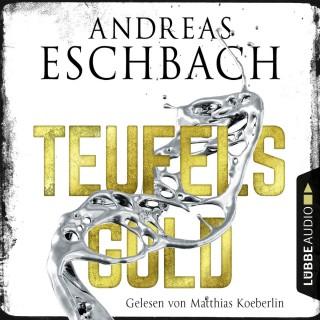 Andreas Eschbach: Teufelsgold (Ungekürzt)