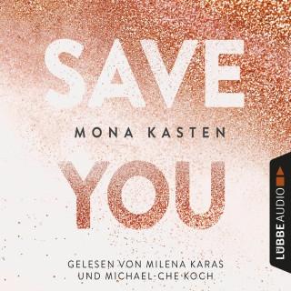 Mona Kasten: Save You - Maxton Hall Reihe 2 (Gekürzt)