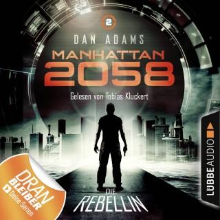Dan Adams: Manhattan 2058, Folge 2: Die Rebellin (Ungekürzt)