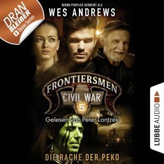 Wes Andrews, Bernd Perplies: Frontiersmen: Civil War, Folge 5: Die Rache der Peko (Ungekürzt)