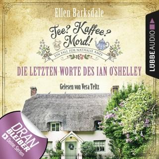 Ellen Barksdale: Nathalie Ames ermittelt - Tee? Kaffee? Mord!, Folge 2: Die letzten Worte des Ian O'Shelley (Ungekürzt)