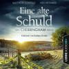 Matthew Costello, Neil Richards: Eine alte Schuld - Ein Cherringham-Krimi - Die Cherringham Romane 2 (Ungekürzt)