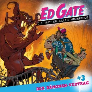 Dennis Kassel: Ed Gate - Die Mutter aller Hörspiele, Folge 3: Der Dämonen-Vertrag