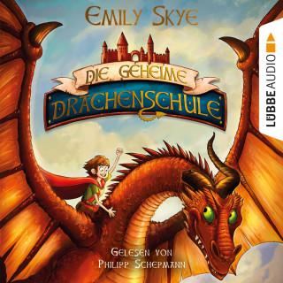 Emily Skye: Die geheime Drachenschule (Gekürzt)
