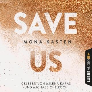 Mona Kasten: Save Us - Maxton Hall Reihe 3 (Ungekürzt)