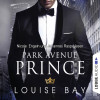 Louise Bay: Park Avenue Prince - New York Royals 2 (Gekürzt)