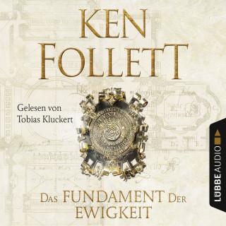 Ken Follett: Das Fundament der Ewigkeit - Kingsbridge-Roman 3 (Ungekürzt)