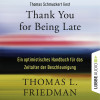 Thomas L. Friedman: Thank You for Being Late - Ein optimistisches Handbuch für das Zeitalter der Beschleunigung (Ungekürzt)
