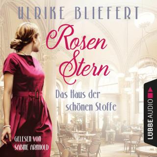 Ulrike Bliefert: Rosenstern - Das Haus der schönen Stoffe (Ungekürzt)