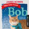 James Bowen: Mein bester Freund Bob - Was ich vom Streuner über das Glück gelernt habe (Ungekürzt)