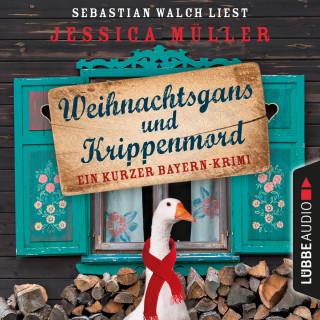 Jessica Müller: Hauptkommissar Hirschberg, Sonderband: Weihnachtsgans und Krippenmord - Ein kurzer Bayern-Krimi (Ungekürzt)