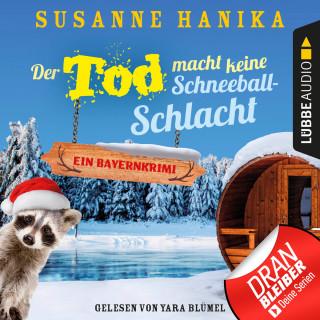 Susanne Hanika: Der Tod macht keine Schneeballschlacht - Sofia und die Hirschgrund-Morde, - Bayernkrimi, Teil 4 (Ungekürzt)