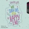 Charlotte Lucas: Wir sehen uns beim Happy End (Ungekürzt)