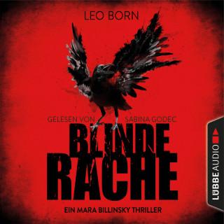 Leo Born: Blinde Rache - Ein Mara Billinsky Thriller - Ein Fall für Mara Billinsky 1 (Gekürzt)