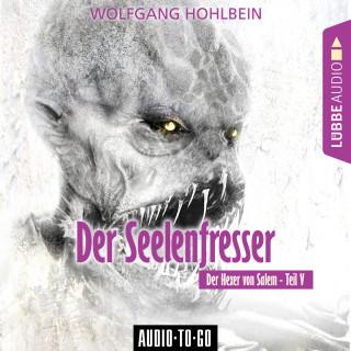Wolfgang Hohlbein: Der Seelenfresser - Der Hexer von Salem 5 (Gekürzt)