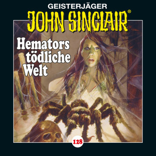 Jason Dark: John Sinclair, Folge 128: Hemators tödliche Welt. Teil 4 von 4