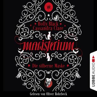 Cassandra Clare, Holly Black: Die silberne Maske - Magisterium, Teil 4 (Ungekürzt)