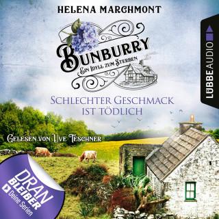 Helena Marchmont: Schlechter Geschmack ist tödlich - Ein Idyll zum Sterben - Ein englischer Cosy-Krimi - Bunburry, Folge 3 (Ungekürzt)