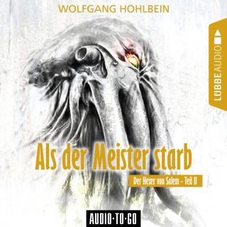 Wolfgang Hohlbein: Als der Meister starb - Der Hexer von Salem 2 (Gekürzt)